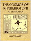 The Cosmos of Khnumhotep II at Beni Hasan (Studies in Egyptology) - Janice Kamrin