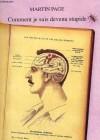 Comment je suis devenu stupide (Broché) - Martin Page