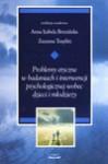 Problemy etyczne w badaniach i interwencji psychologicznej wobec dzieci i młodzieży - Brzezińska Anna Izabela, Toeplitz Zuzanna