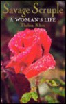 Savage Scruple: A Woman's Life - Thelma Klein