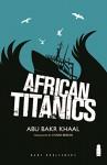 African Titanics - Abu Bakr Khaal