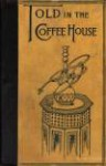 Told In The Coffee House: Turkish Tales - Cyrus Adler, Allan Ramsay