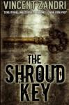 The Shroud Key: A Chase Baker Thriller (CHASE BAKER SERIES) (Volume 1) - Vincent Zandri