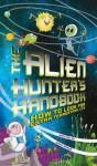 The Alien Hunter's Handbook. Mark Brake - Mark Brake