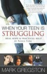 When Your Teen Is Struggling - Mark Gregston