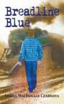 Breadline Blue - Lorna MacDonald Czarnota