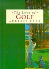 The Love of Golf Address Book - Exley Publishing, Helen Exley