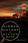 Hidden History of Hilton Head - Alice E. Sink