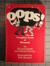 Oops! The Complete Book of Bloopers - Richard Smith, Edward Decter, Edie Bowers