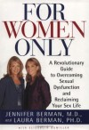 For Women Only: A Revolutionary Guide to Reclaiming Your Sex Life - Jennifer Berman, Laura Berman, Elisabeth Bumiller
