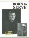 Born to Serve - Roy Smith