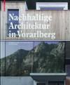 Nachhaltige Architektur in Vorarlberg: Energiekonzepte Und Konstruktionen - Ulrich Dangel