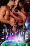 Bounty Hunters' Captive - Reagan Hawk
