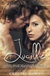 Lucille (White Wolf Matriarchs Book 3) - Desi DeOrto, Eagle Eye Editing, Crystal Dawn