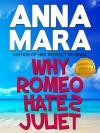 Why Romeo Hates Juliet - Anna Mara