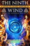 The Ninth Wind (Epic Fantasy, Book I of Splendor and Ruin) - Moses Siregar III, David Farland