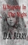Whispers in the Night (Ghostly Murder Thrillers Book 1) - D.A. Berry, Tasha Krasnosky
