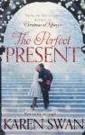 The Perfect Present - Karen Swan