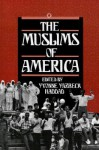The Muslims of America - Yvonne Yazbeck Haddad