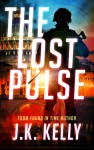 The Lost Pulse - J K Kelly