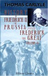 History of Friedrich II of Prussia, called Frederick the Great: Volume 4 - Thomas Carlyle