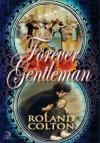 Forever Gentleman - Roland Colton, Erin Willard, Anna Faktorovich
