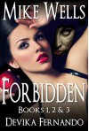 Forbidden, Books 1, 2 & 3: A Novel of Love and Betrayal (Forbidden Romantic Thriller Series Book 123) - Mike Wells, Devika Fernando
