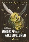 Stormglass. Angriff der Killerbienen: Angriff der Killerbienen - Tim Pratt, Andy Deemer, Ann Lecker