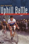 Uphill Battle: Cycling's Great Climbers - Owen Mulholland, John Wilcockson