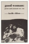 Good Woman: Poems And A Memoir, 1969 1980 - Lucille Clifton