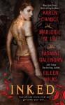 Inked (Includes: Otherworld, #0.5, Cassandra Palmer, #4.4, World of the Lupi, #5.5) - Karen Chance, Marjorie M. Liu, Yasmine Galenorn, Eileen Wilks