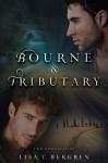 Bourne & Tributary (River of Time #3.1 & #3.2) - Lisa Tawn Bergren
