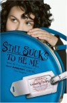 Still Sucks to Be Me: More All-True Confessions of Mina Hamilton Smith, Teen Vampire - Kimberly Pauley