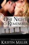 One Night to Remember - Kristin Miller