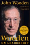 Wooden on Leadership: How to Create a Winning Organization - John Wooden, Steve Jamison
