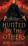 Hunted by the Others - Jess Haines