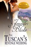 The Tuscan's Revenge Wedding - Jennifer Blake
