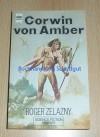 Corwin von Amber. - Roger Zelazny