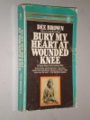Bury My Heart at Wounded Knee - Dee Brown