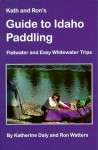 Kath & Ron's Guide to Idaho Paddling - Ron Watters