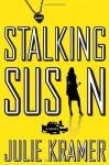 Stalking Susan - Julie Kramer