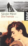 Die Fremde - Sándor Márai, Heinrich Eisterer