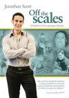 Off The Scales: A Battle To Beat Teenage Obesity - Jonathan Scott, Jacqueline Edgell
