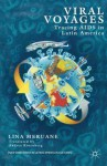 Viral Voyages: Tracing AIDS in Latin America - Lina Meruane, Andrea Rosenberg