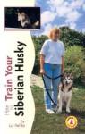 How to Train Your Siberian Husky (Tr-105) - Liz Palika