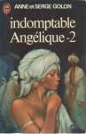 Indomptable Angelique - 2 - Anne Golon