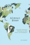 Almost Home: A Brazilian American's Reflections on Faith, Culture, and Immigration - H. B. Cavalcanti
