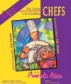More of the Great Chefs de Puerto Rico - Barbara Tasch Ezratty