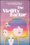 The Virility Factor: A Novel - Robert Merle, Martin Sokolinsky