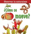 Como Se Mueve? = How Does It Move? - Bobbie Kalman